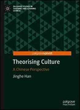 Theorising Culture: A Chinese Perspective