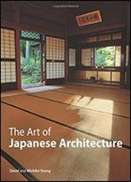 The Art Of Japanese Architecture
