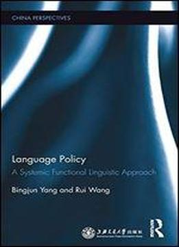 Language Policy: A Systemic Functional Linguistic Approach