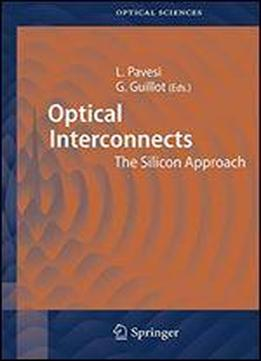 Optical Interconnects: The Silicon Approach