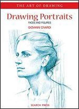 Drawing Portraits: Faces And Figures