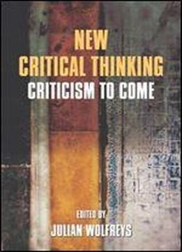 New Critical Thinking: Criticism To Come