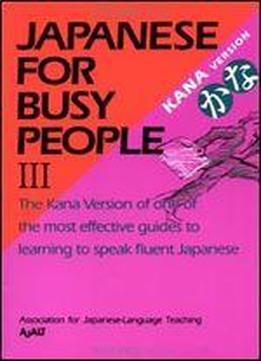 Japanese For Busy People Iii: Kana Text (japanese For Busy People Series) (vol 3)
