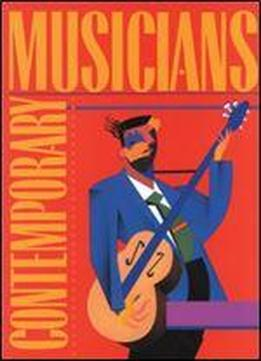 Contemporary Musicians: Profiles Of The People In Music: Volume 11