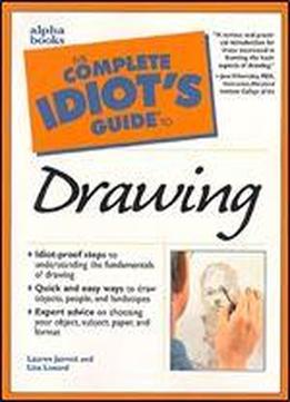 The Complete Idiot's Guide To Drawing