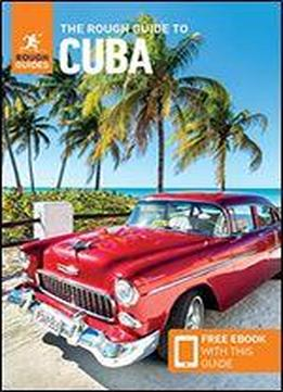 The Rough Guide To Cuba (travel Guide With Free Ebooks) (rough Guides)