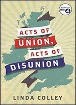 Acts Of Union, Acts Of Disunion