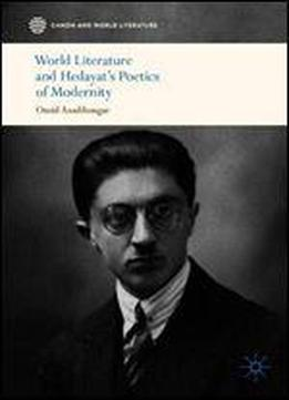 World Literature And Hedayats Poetics Of Modernity
