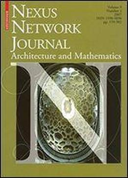 Nexus Network Journal 9,2: Architecture And Mathematics