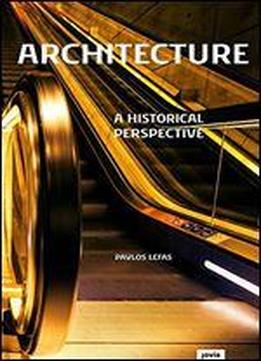 Architecture: A Historical Perspective
