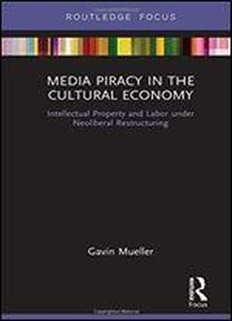 Media Piracy In The Cultural Economy