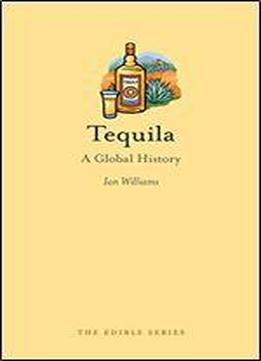 Tequila: A Global History