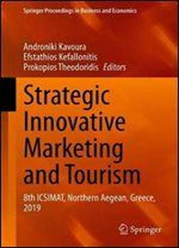 Strategic Innovative Marketing And Tourism: 8th Icsimat, Northern Aegean, Greece, 2019