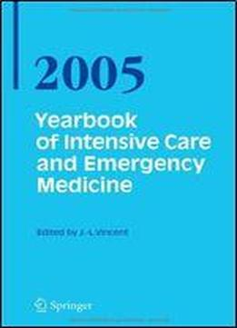 Yearbook Of Intensive Care And Emergency Medicine 2005