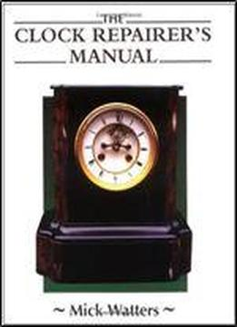 The Clock Repairer's Manual