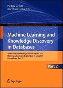 Machine Learning And Knowledge Discovery In Databases: International Workshops Of Ecml Pkdd 2019, Wrzburg, Germany, September 1620, 2019, Proceedings, Part Ii
