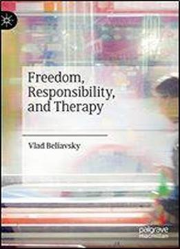 Freedom, Responsibility, And Therapy