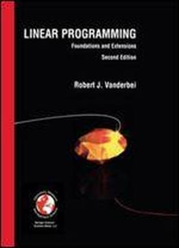 Linear Programming: Foundations And Extensions, Second Edition