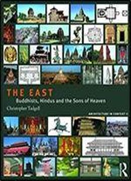 The East: Buddhists, Hindus And The Sons Of Heaven
