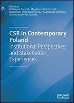 Csr In Contemporary Poland: Institutional Perspectives And Stakeholder Experiences