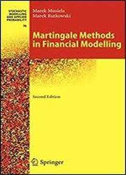 Martingale Methods In Financial Modelling (stochastic Modelling And Applied Probability (36))
