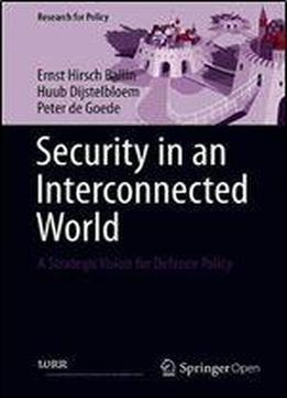 Security In An Interconnected World: A Strategic Vision For Defence Policy