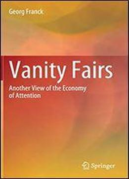 Vanity Fairs: Another View Of The Economy Of Attention