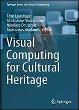 Visual Computing For Cultural Heritage