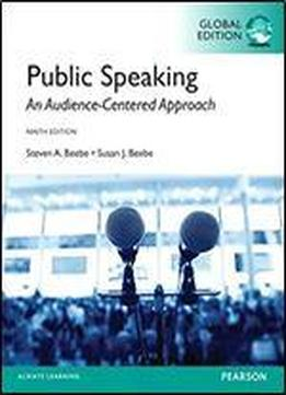 Public Speaking: An Audience-centered Approach, Global Edition