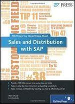 Sales And Distribution With Sap: 100 Things You Should Know About...sap Sd