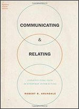 Communicating And Relating: Constituting Face In Everyday Interacting