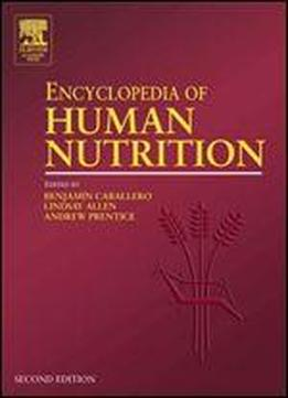 Encyclopedia Of Human Nutrition, Four-volume Set, Second Edition