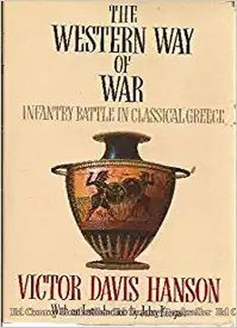 Western Way Of War: Infantry Battle In Classical Greece
