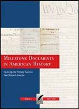 Milestone Documents In American History: Print Purchase Includes Free Online Access