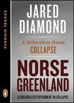 Norse Greenland: A Controlled Experiment In Collapse A Selection From Collapse (penguin Tracks)