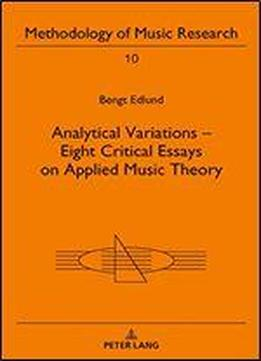 Analytical Variations - Eight Critical Essays On Applied Music Theory