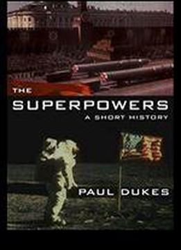 The Superpowers: A Short History
