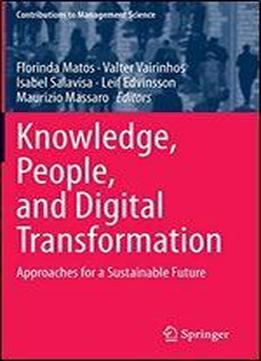 Knowledge, People, And Digital Transformation: Approaches For A Sustainable Future