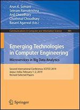 Emerging Technologies In Computer Engineering: Microservices In Big Data Analytics: Second International Conference, Icetce 2019, Jaipur, India, February 12, 2019, Revised Selected Papers