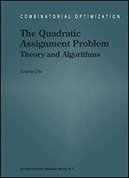 The Quadratic Assignment Problem: Theory And Algorithms (combinatorial Optimization)