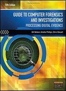 Guide To Computer Forensics And Investigations (5th Revised Edition)