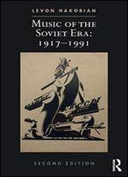 Music Of The Soviet Era: 1917-1991