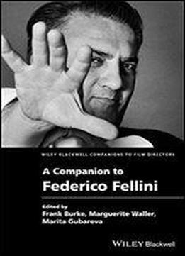Wiley Blackwell Companion To Federico Fellini