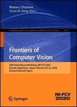 Frontiers Of Computer Vision: 26th International Workshop, Iw-fcv 2020, Ibusuki, Kagoshima, Japan, February 2022, 2020, Revised Selected Papers