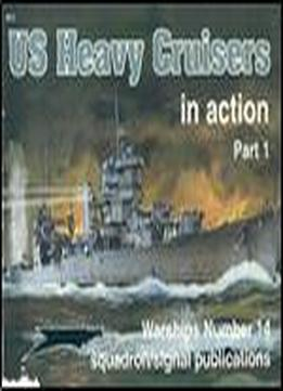 Us Heavy Cruisers In Action, Part 1 (squadron Signal 4014)