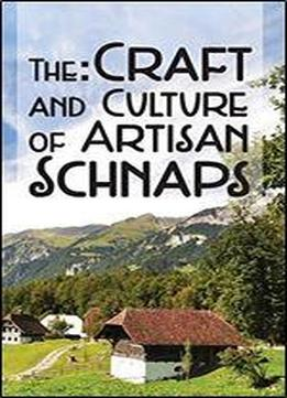 The Craft & Culture Of Artisan Schnaps