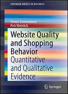 Website Quality And Shopping Behavior: Quantitative And Qualitative Evidence