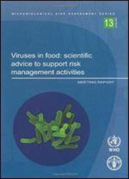Viruses In Food: Scientific Advice To Support Risk Management Activities (microbiological Risk Assessment)