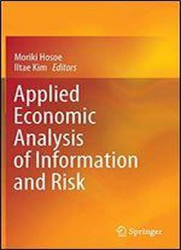 Applied Economic Analysis Of Information And Risk