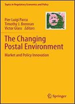 The Changing Postal Environment: Market And Policy Innovation